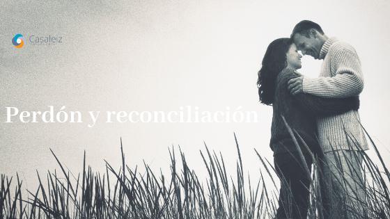 Perdón y Reconciliación.